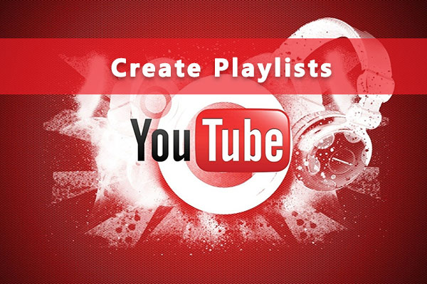 Create Youtube Playlists